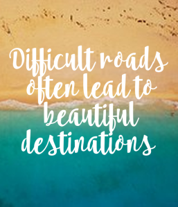 difficult-roads-often-lead-to-beautiful-destinations-22